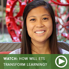 How Will ETS Transform Learning?