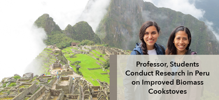 Professor, Students Conduct Research in Peru on Improved Biomass Cookstoves