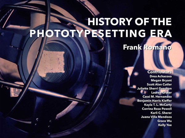 Frank Romano worked with GrC students to produce a new history of phototypesetting