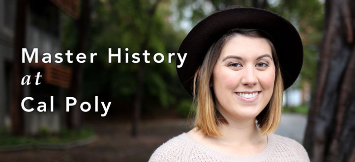 Find out why Ana chose to get her MA in History at Cal Poly