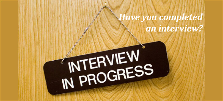 Have you completed and Interview?