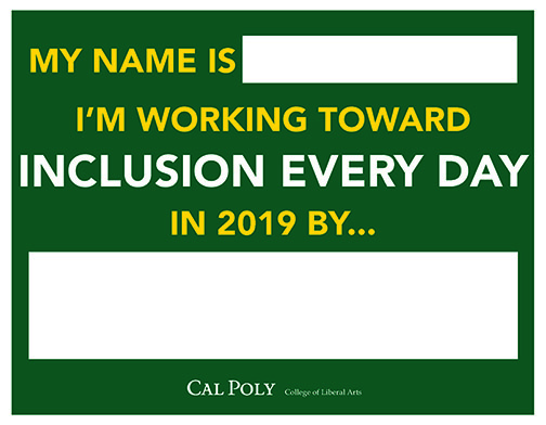 Sample of a poster to use for Inclusion Every Day, reading My Name is ... I'm working toward Inclusion Every Day in 2019 by ...