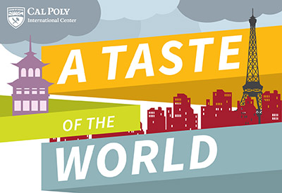 Graphic for Cal Poly International Center A Taste of the World