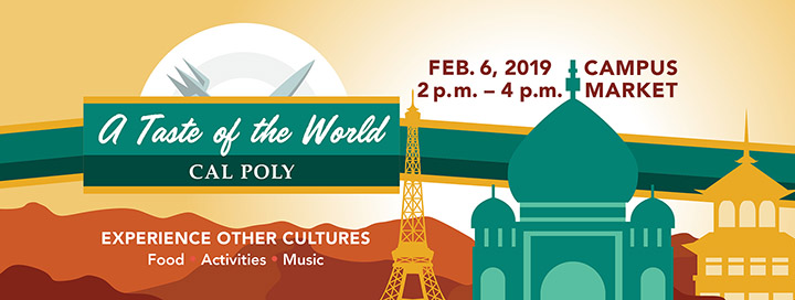 Banner graphic for A Taste of the World at Cal Poly from 2 to 4 p.m. Feb. 6, 2019 at Campus Market.