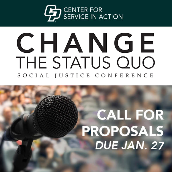 Call for Proposals flyer for the Center for Service in Action Change the Status Quo Social Justice Conference, with proposals due Jan. 27