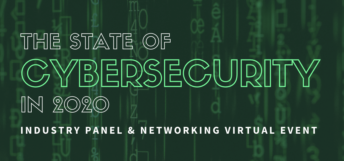The State of Cybersecurity in 2020 Industry Panel and Networking Virtual Event