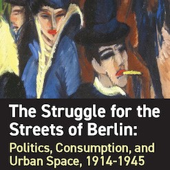 Politics, Consumption and Urban Space, 1914-1945""