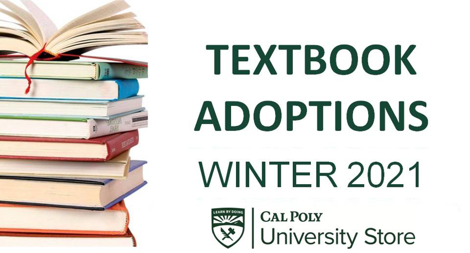 Textbook adoptions Winter 2021 Cal Poly University Store