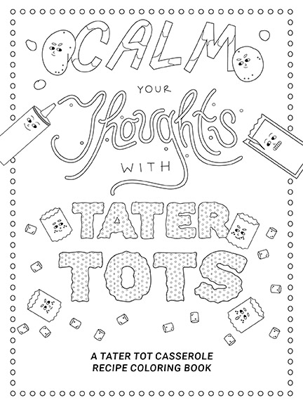 Cover of the Calm Your Thoughts with Tater Tots coloring book. Illustrations by Sasha Menshikova and Isabela Presedo-Floyd
