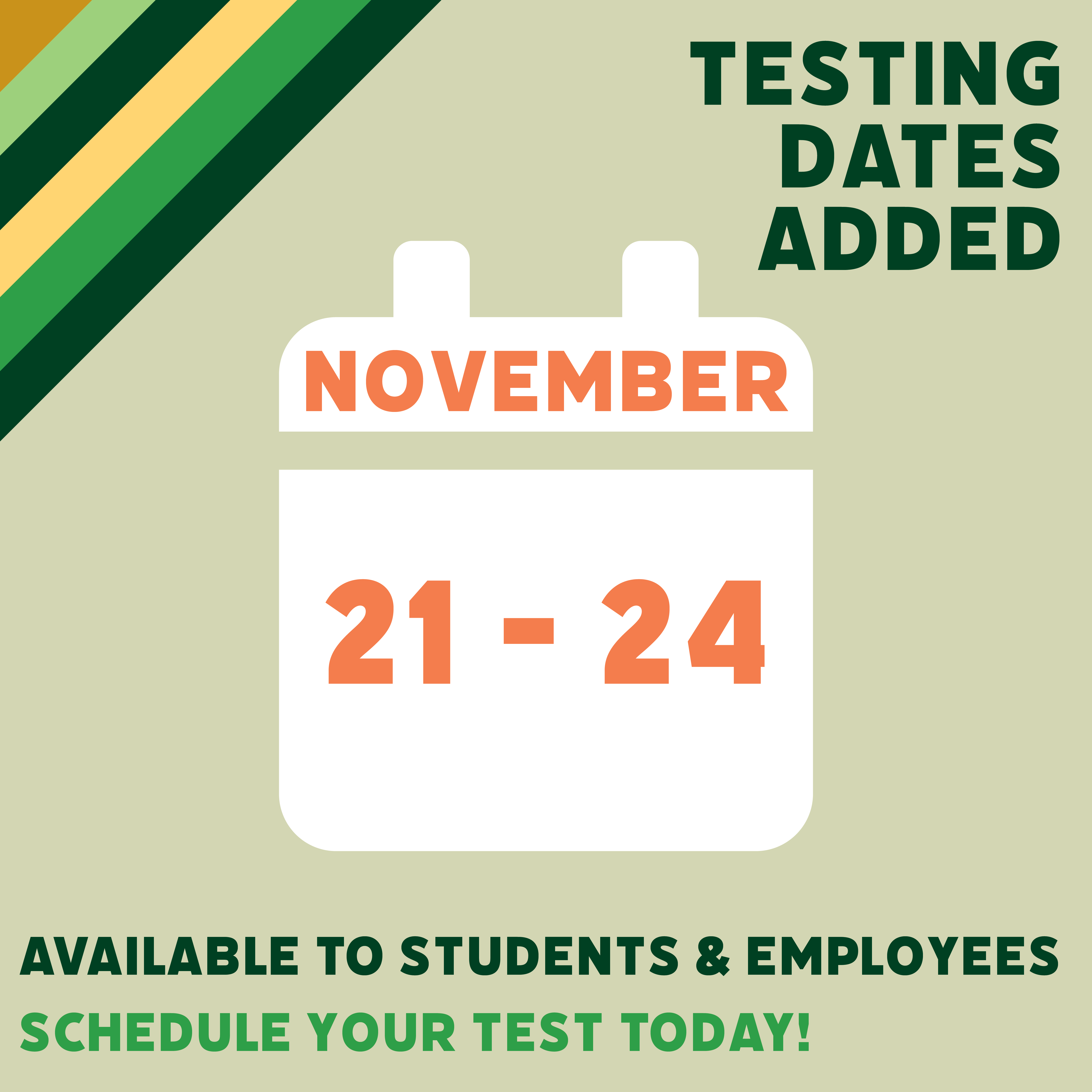 Testing Dates Added November 21-24, Available to Students & Employees Schedule Your Test Today!