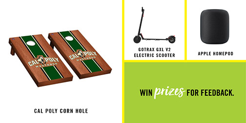 Image of Cal Poly cornhole game, an electric scooter and an Apple homepod with text reading win prizes for feedback
