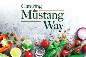 Photo of fresh vegetables with text reading Catering the Mustang Way