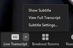 Screenshot of the Live Transcript button at the bottom of the Zoom window with pop-up menu showing the Show Subtitle, View Full Transcript, and Subtitle Settings options.