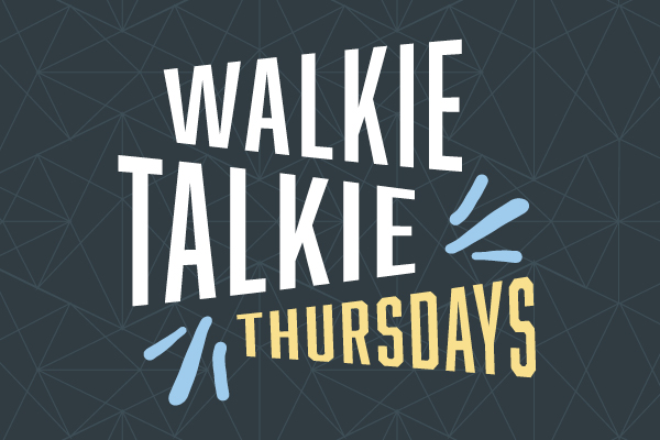 Walkie Talkie Thursdays graphic
