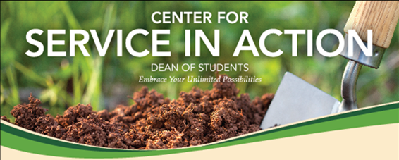 Photo of a shovel scooping dirt with text reading Center for Service in Action. Dean of Students, Embrace Your Unlimited Possibilities