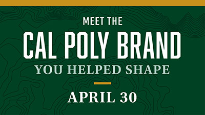 Text image reading Meet the Cal Poly Brand You Helped Shape April 30