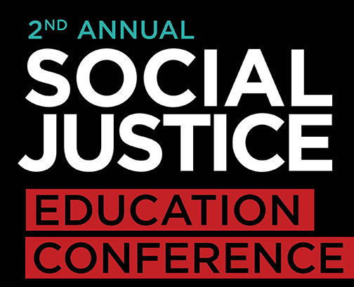 Text reading 2nd annual Social Justice Education Conference