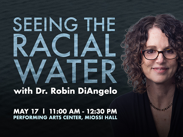 Photo of Robin DiAngelo with text to promote her talk, Seeing the Racial Water