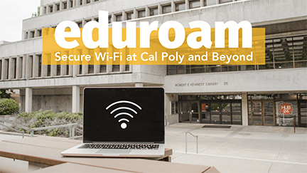 Photo of Kennedy Library with a laptop computer in the foreground and text reading eduroam - secure wifi at Cal Poly and beyond