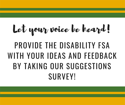 Screenshot from the Disability Faculty Staff Association website reading Let your voice be heard! Provide the Disability FSA with your ideas and feedback by taking our suggestions survey!