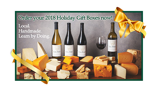 Photo of Cal Poly cheese and wine with caption reading Order Your 2018 Holiday Gift Boxes now! Local. Handmade. Learn by Doing.