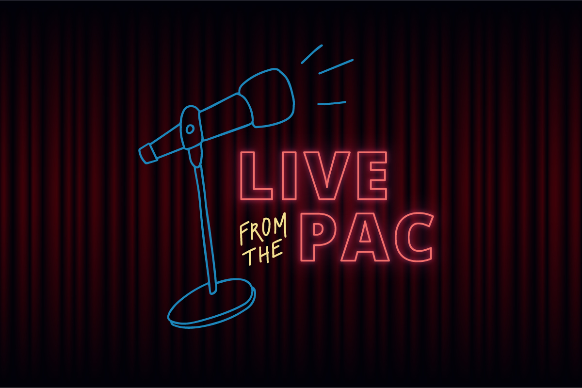Graphic with a microphone and text reading Live from the PAC
