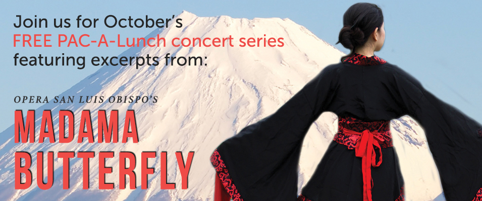 Free PAC-a-Lunch Concert on Oct. 11 to feature highlights from Madame Butterfly