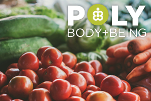 Photo of vegetables with text reading Poly Body + Being