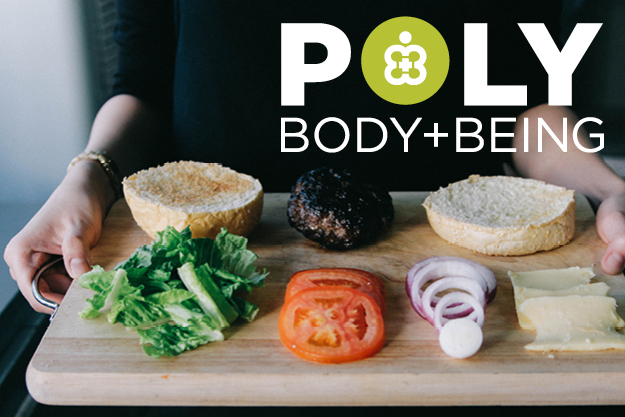 Photo of someone holding a cutting board with makings for a burger, reading Poly Body and Being