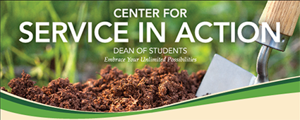 Text reading Center for Service in Action, Dean of Students, over a photo of a shovel in dirt
