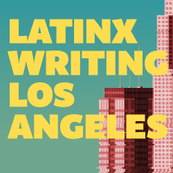 Graphic reading Latinx Writing Los Angeles