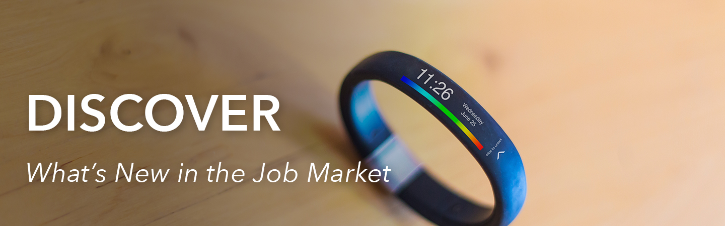 DISCOVER What's New in the Job Market