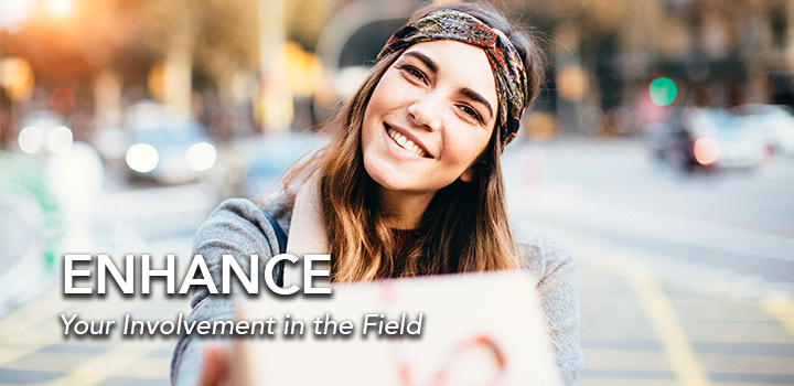 Enhance your involvement in the field
