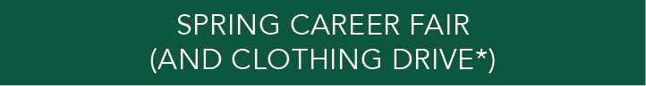 Spring Career Fair & Clothing Drive