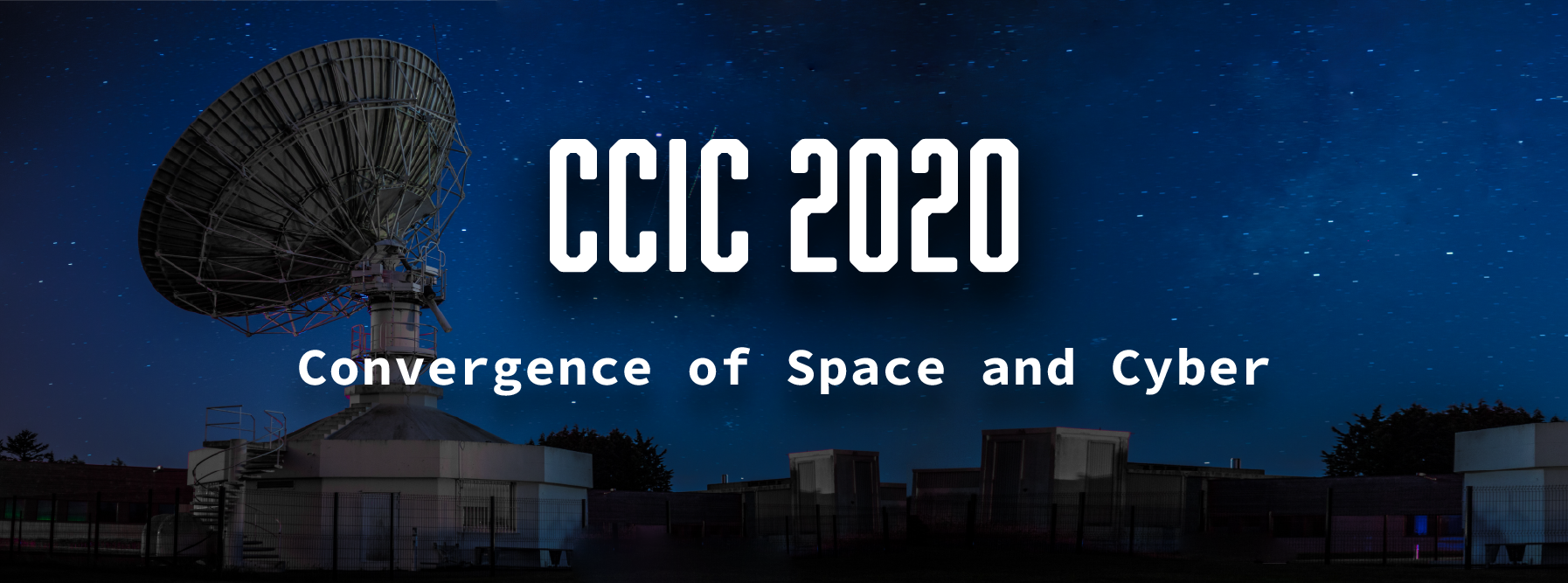 CCIC 2020 — Convergence of Space and Cyber — June 16th–28th, 2020.