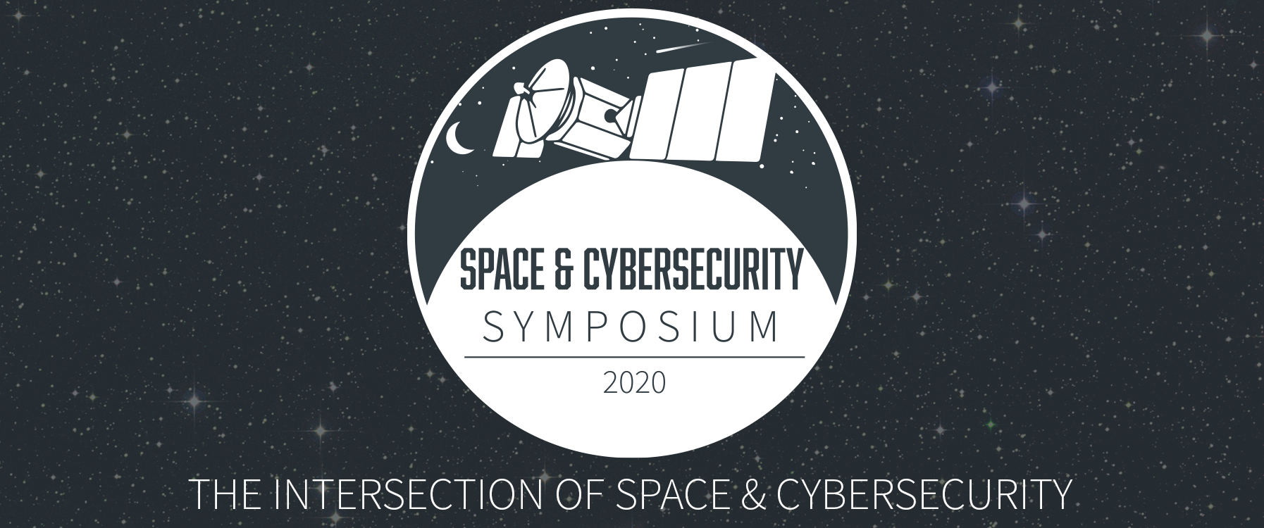 Space & Cybersecurity Symposium - The Intersection of Space & Cybersecurity.