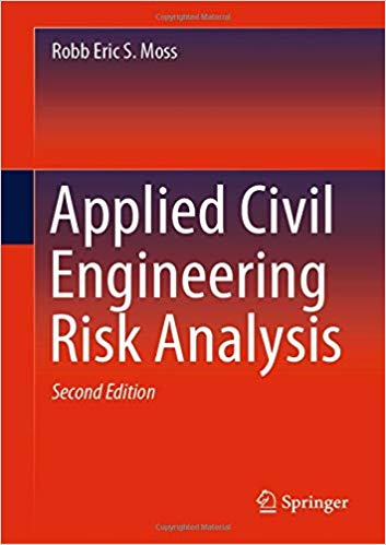 Robb Moss's 2nd Edition of Applied Civil Engineering Risk Analysis