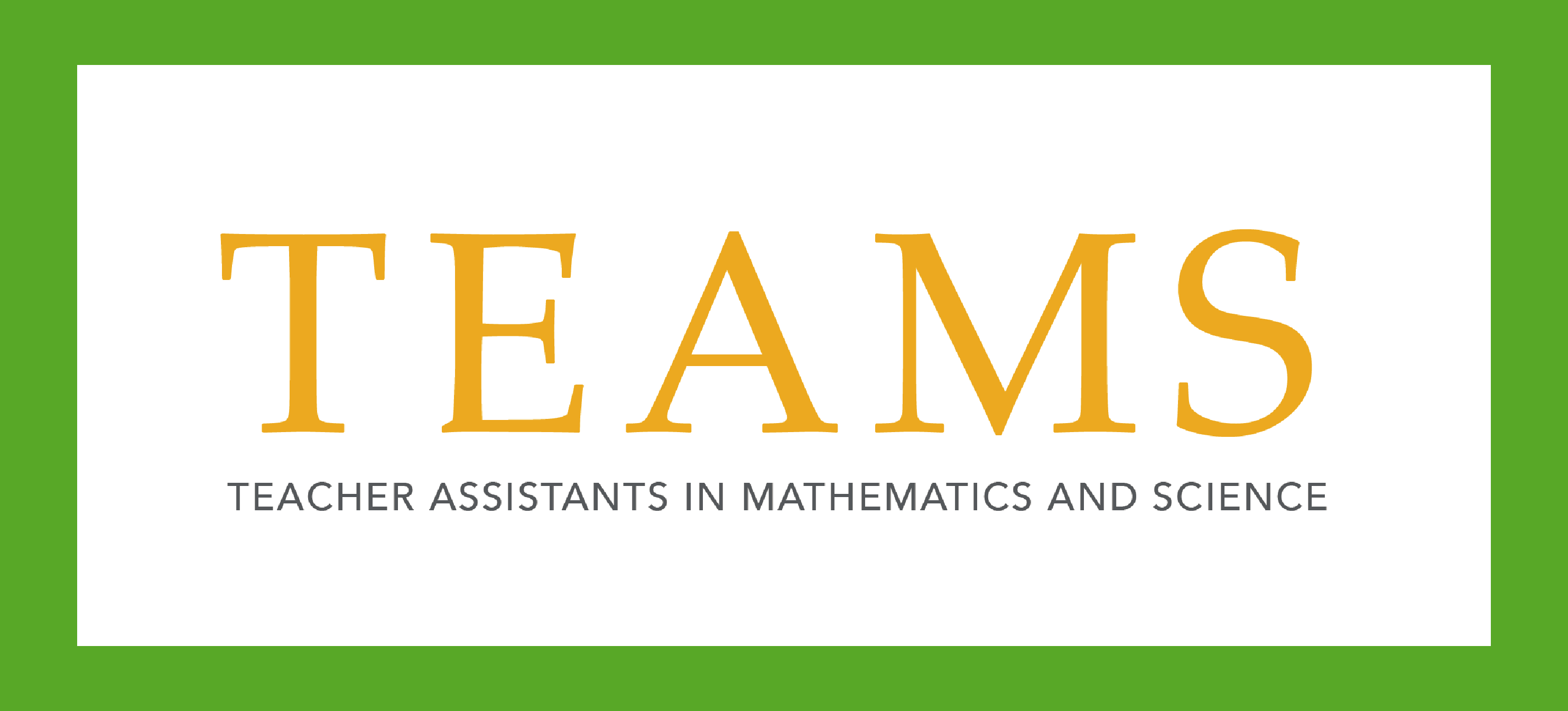 TEAMS: teacher assistants in mathematics and science