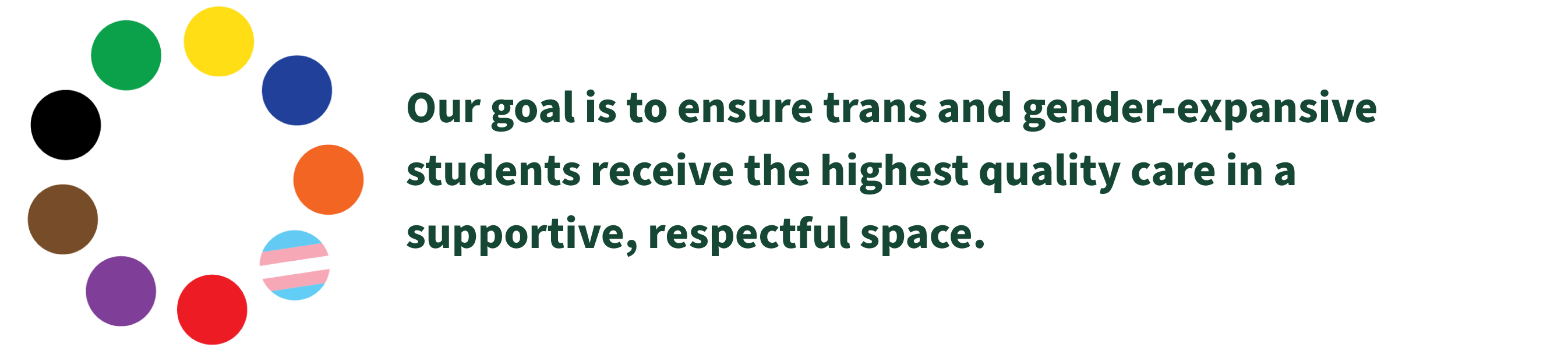 """Gender-Affirming Care motto """"Our goal is to ensure trans and gender-expansive students receive the highest quality care in a supportive, respectful space."""""""