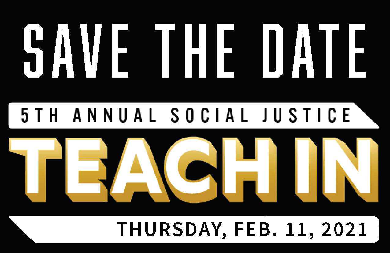 Save the Date 5th Annual Social Justice Teach In on Thursday, Feb 11, 2021