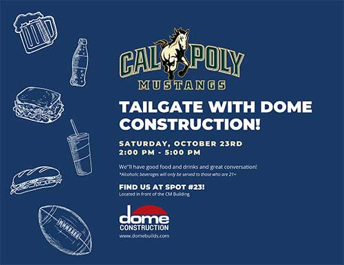 Join Dome Construction this Saturday from 2-5pm for a Construction Management Tailgate!  Located in front of the CM Building  www.domebuilds.com  SATURDAY, OCTOBER 23RD  2:00 PM - 5:00 PM  They will have good food and drinks and great conversation!  *Alcoholic beverages will only be served to those who are 21+  FIND US AT SPOT #23!