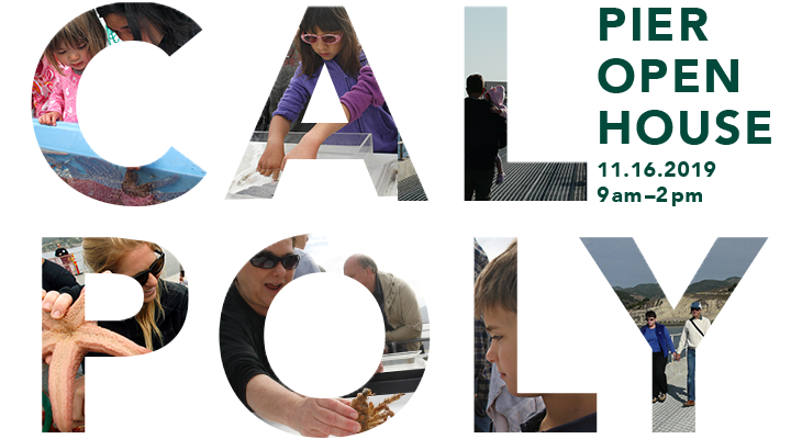 CAL POLY PIER OPEN HOUSE 11-16-19 FROM 11AM-2PM