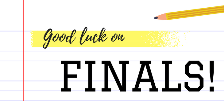 Good luck on finals!