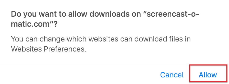 Dialog box saying Do you want to allow downloads on Screencast-O-Matic.com?
