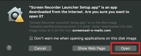 Screen Recorder Launcher Setup.app is an app downloaded from the Internet. Are you sure you want to open it. Open button appear.