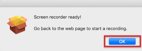 Dialog box saying that the Screen recorder is ready. Click OK.