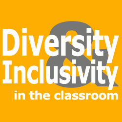 Diversity & Inclusivity in the Classroom