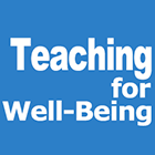 Teaching for Well-Being