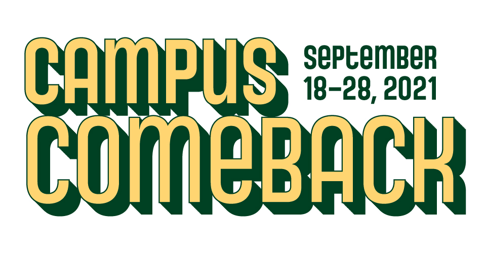 Campus Comeback, September 18-28, 2021
