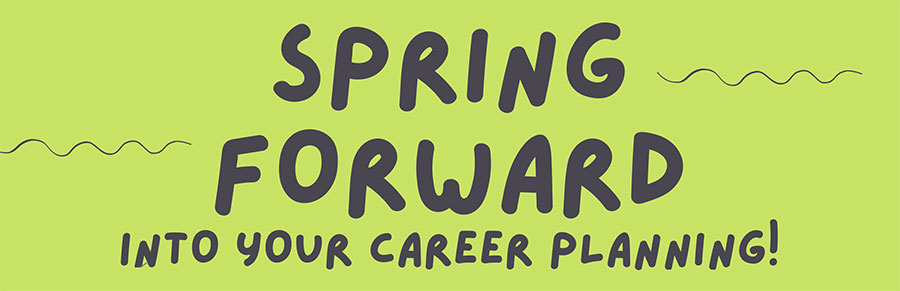 Spring Forward into Career Planning